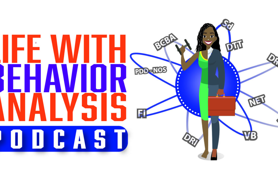 Life with Behavior Analysis Podcast