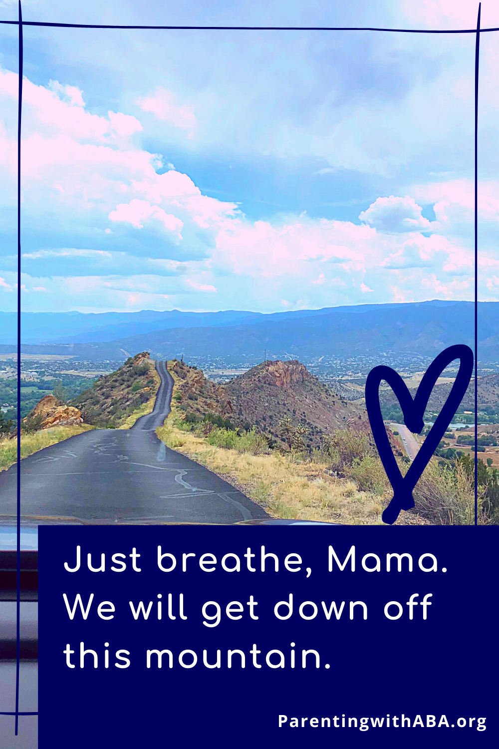 View of Skyline Drive with the words Just breathe, mama. We will get down off this mountain together.